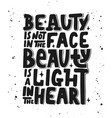 beauty is not in face beauty is a light in vector image