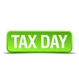 tax day green 3d realistic square isolated button vector image vector image