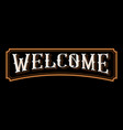 welcome vintage lettering vector image