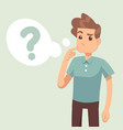 cartoon thinking man with question mark in think vector image vector image