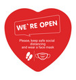 we are open please keep safe distancing and wear vector image vector image