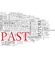 past word cloud concept vector image vector image