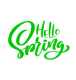 green calligraphy lettering phrase hello spring vector image vector image