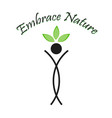 embrace nature- the graphic portrays the need to s vector image vector image