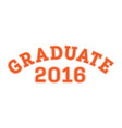 graduated in 2016 lettering for a senior class vector image vector image