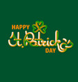 happy saint patrick day greeting card vector image vector image