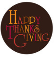 happy thanksgiving typography on brown circle vector image vector image