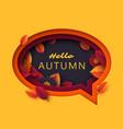 hello autumn speech bubble vector image vector image