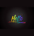 hello word text with handwritten rainbow vibrant vector image vector image