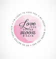 Love You to the Moon and Back Greeting Card vector image vector image