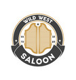 wild west saloon vintage isolated label vector image