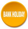 bank holiday orange round flat isolated push vector image vector image