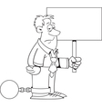 Cartoon Ball and Chain Man with a Sign vector image vector image