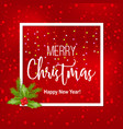 christmas and new year greeting card with light vector image vector image