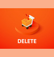 delete isometric icon isolated on color vector image