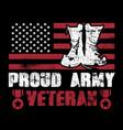 proud army veteran vector image vector image