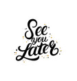 see you later hand written lettering with stars vector image
