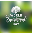 world environment day hand lettering for posters vector image