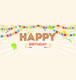 happy birthday card 3d vector image