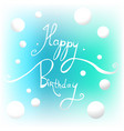 happy birthday hand draw text vector image
