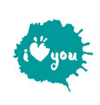 i love you lettering in inky blot vector image vector image