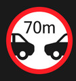 minimum distance 70m sign flat icon vector image vector image