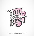 you are best valentines day typography design vector image