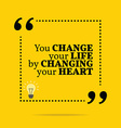 Inspirational motivational quote You change your vector image vector image