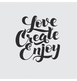 Love Create Enjoy Calligraphic Poster vector image