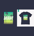 miami florida graphic t-shirt design with palm vector image vector image