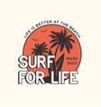 surf for life stylish graphic t-shirt vector image vector image