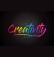 creativity word text with handwritten rainbow vector image vector image