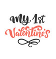 my first valentines day brush lettering vector image vector image
