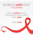 quote letter for world aids day with red ribbon vector image