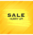 sale hurry up yellow paint orange background vector image