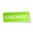 10 years warranty green square sticker on white vector image vector image