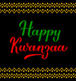 happy kwanzaa calligraphy hand lettering isolated vector image vector image