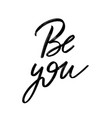 be you hand drawn lettering isolated template vector image