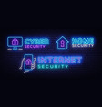 cyber security neon signs set internet vector image