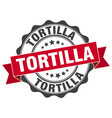 tortilla stamp sign seal vector image vector image