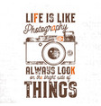 typography poster with old style camera and quote vector image vector image