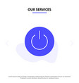 our services interface on power ui user solid vector image vector image
