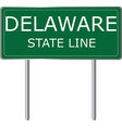 delaware state line green road sign us state line vector image vector image