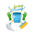 spring cleaning bucket gloves mop and broom vector image