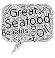 Great Health Benefits Of Seafood text background vector image vector image