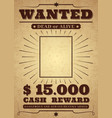 western poster old west paper blank reward with vector image