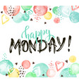 happy monday card vector image vector image