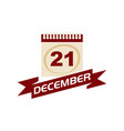 21 december calendar with ribbon vector image