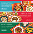 mexican food web banner flat design vector image vector image
