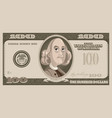 one hundred dollar bill with benjamin franklin vector image